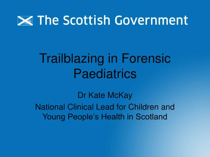 trailblazing in forensic paediatrics n.