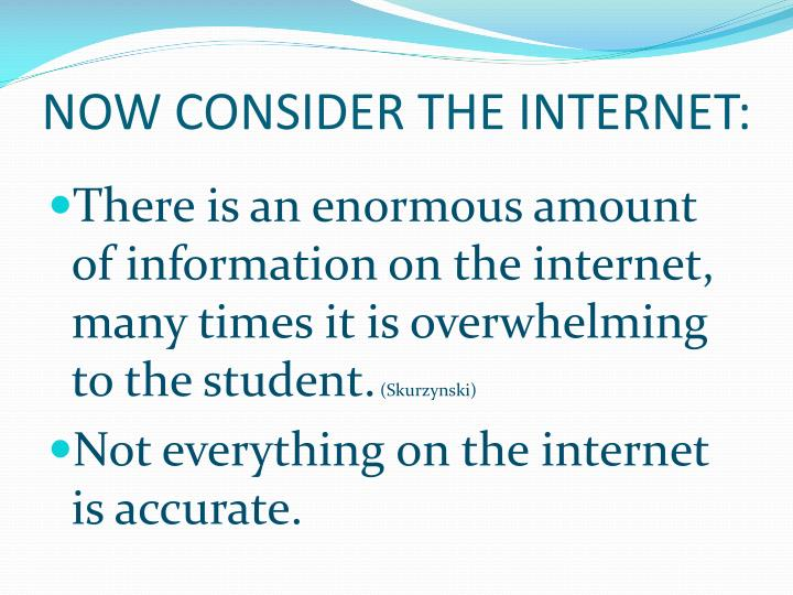 NOW CONSIDER THE INTERNET: