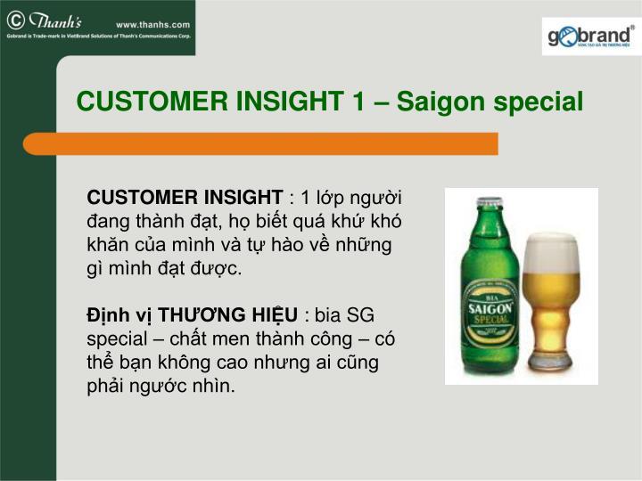 CUSTOMER INSIGHT 1 – Saigon special