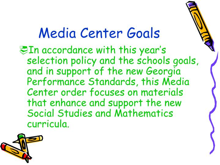 Media Center Goals
