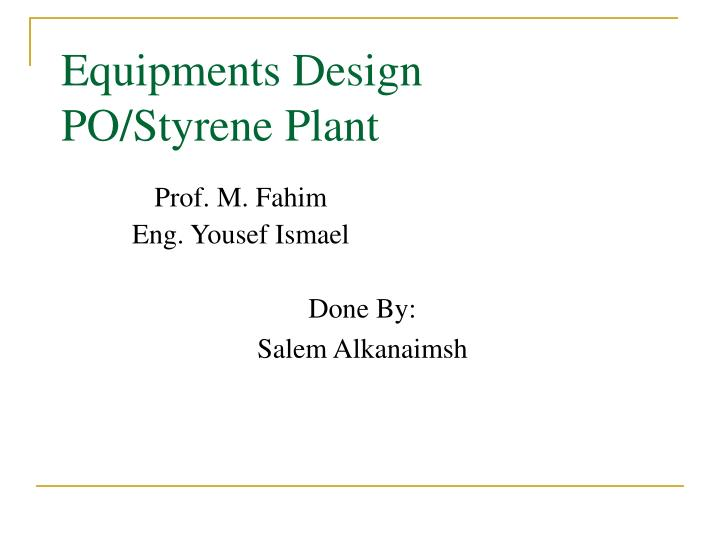 equipments design po styrene plant