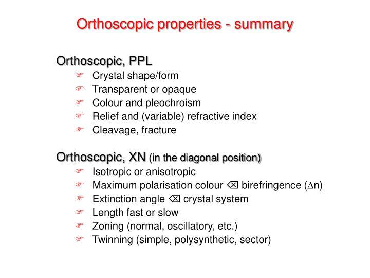 Orthoscopic properties - summary
