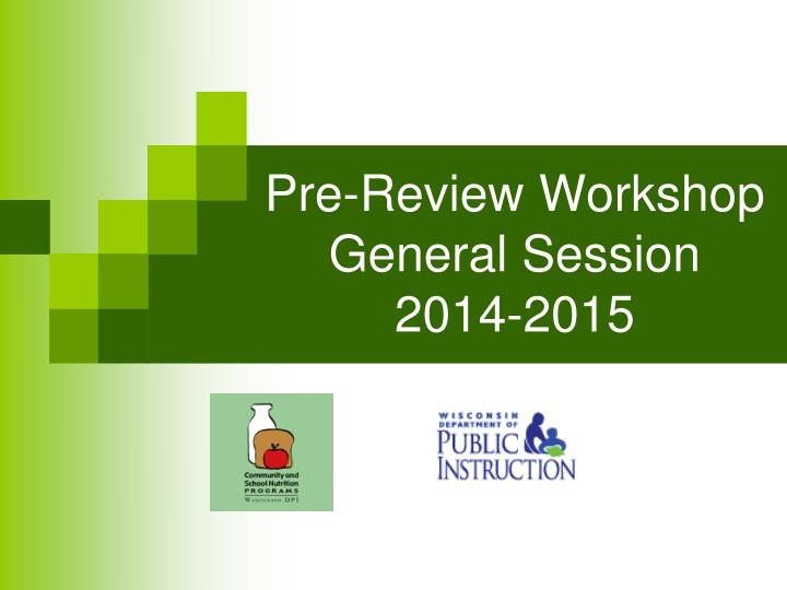 pre review workshop general session 2014 2015 n.