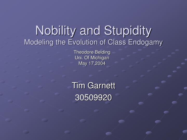 nobility and stupidity modeling the evolution of class endogamy n.