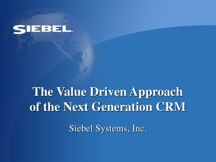 the value driven approach of the next generation crm n.