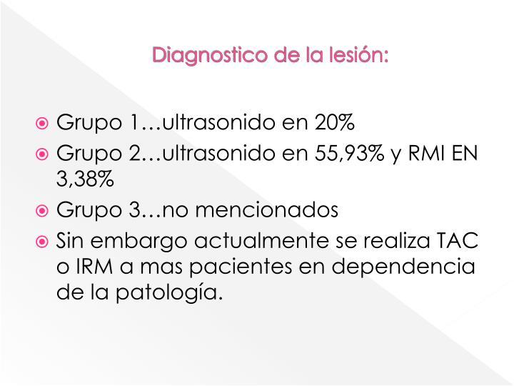 Diagnostico de la lesión: