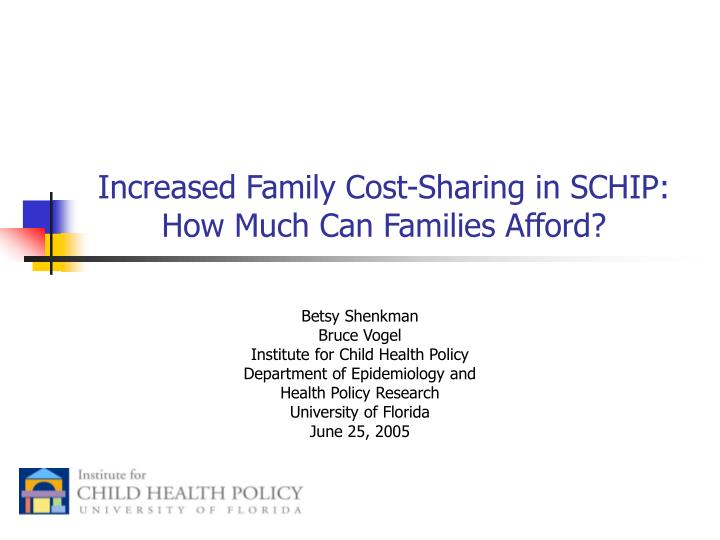 Increased family cost sharing in schip how much can families afford