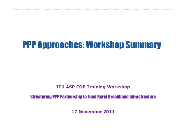 ppp approaches workshop summary n.
