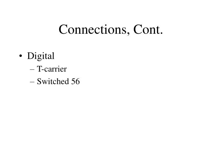 Connections, Cont.