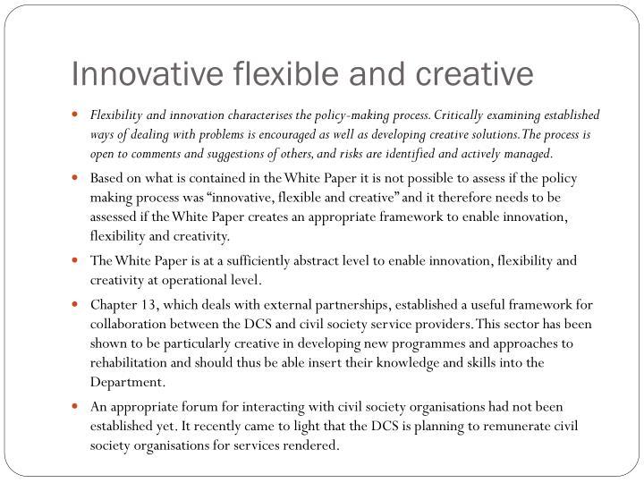 Innovative flexible and creative