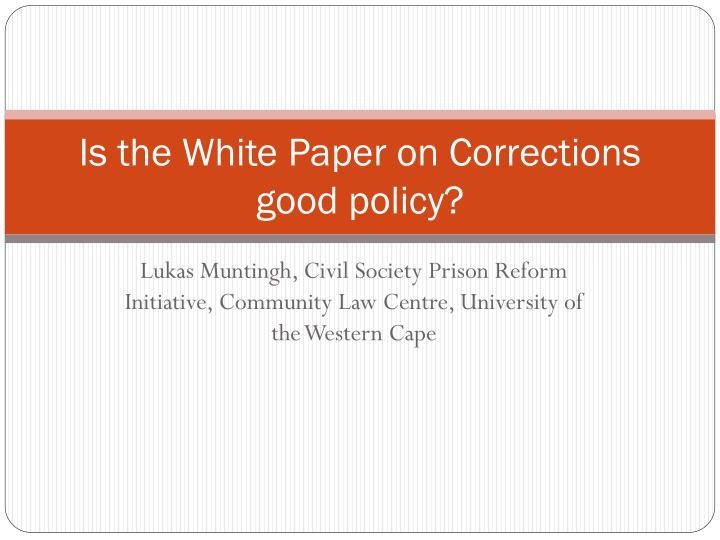 Is the white paper on corrections good policy