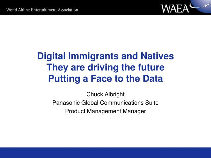 digital immigrants and natives they are driving the future putting a face to the data n.