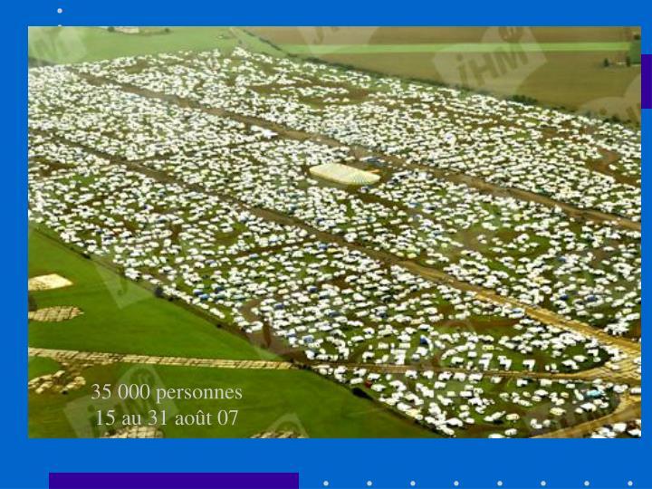 35 000 personnes 15 au 31 ao t 07