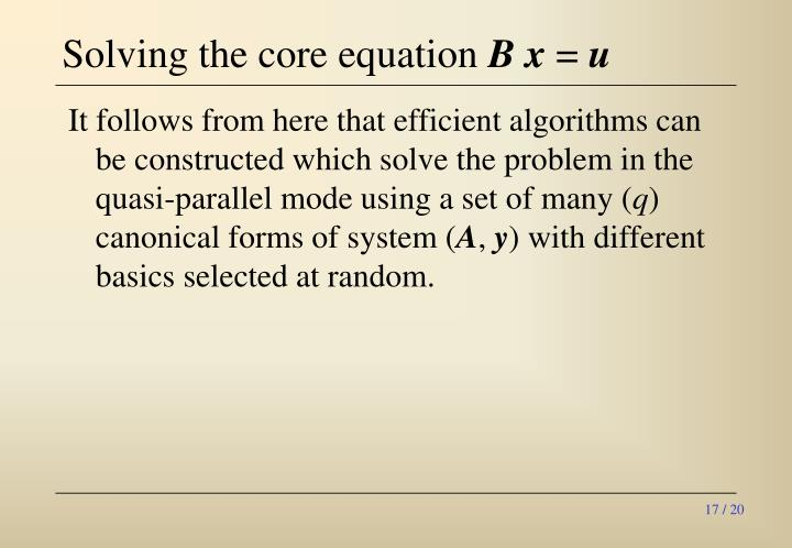 Solving the core equation