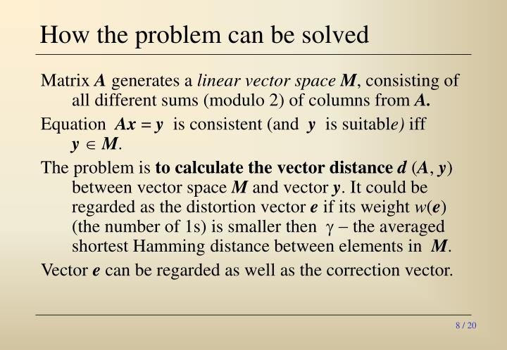 How the problem can be solved