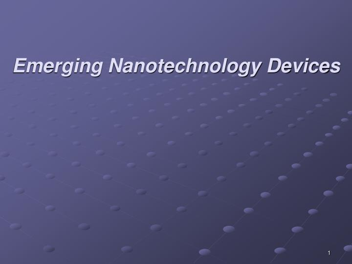 emerging nanotechnology devices n.