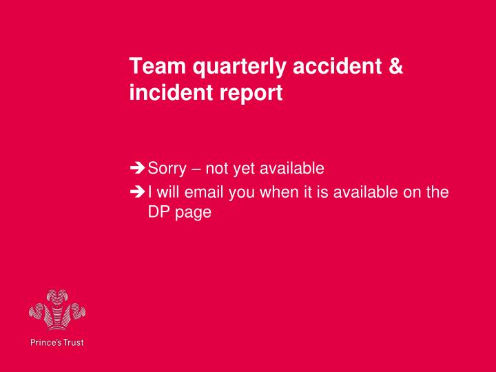 Team quarterly accident & incident report
