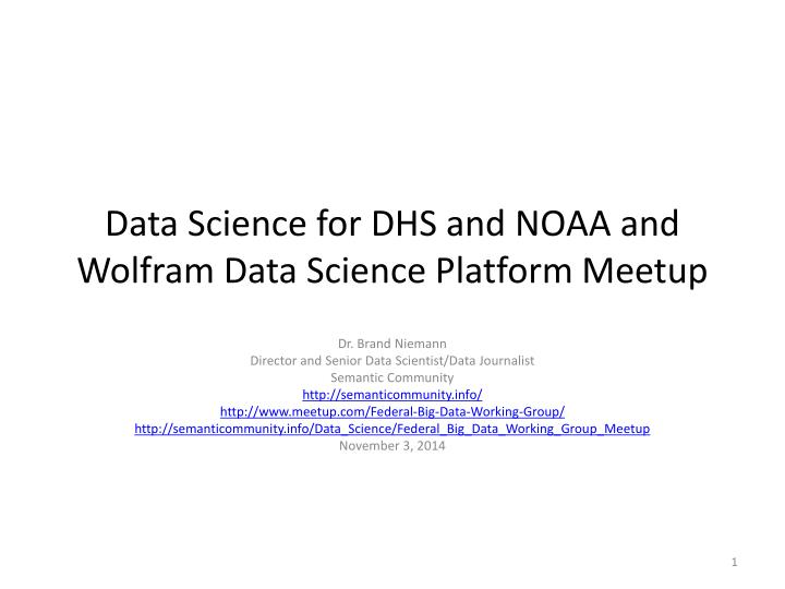 data science for dhs and noaa and wolfram data science platform meetup n.