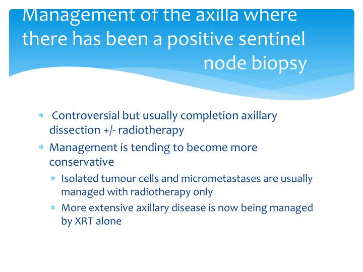 Management of the axilla where there has been a positive sentinel