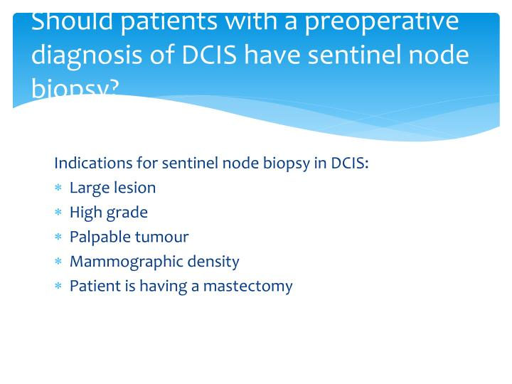 Should patients with a preoperative diagnosis of DCIS have sentinel node biopsy?