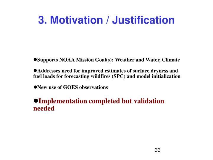 3. Motivation / Justification