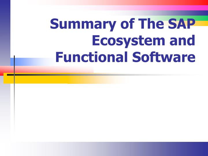 summary of the sap ecosystem and functional software n.