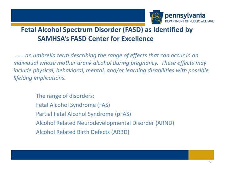 Fetal Alcohol Spectrum Disorder (FASD) as Identified by SAMHSA's FASD Center for Excellence
