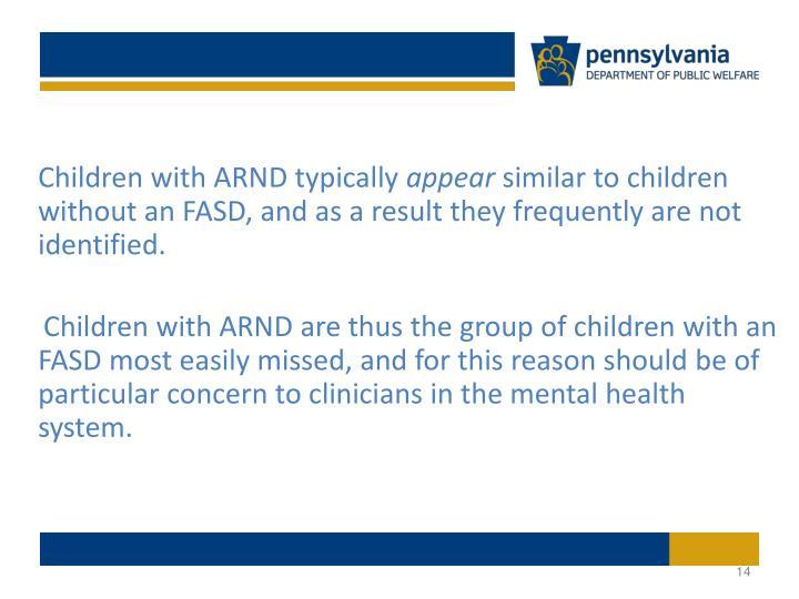Children with ARND typically
