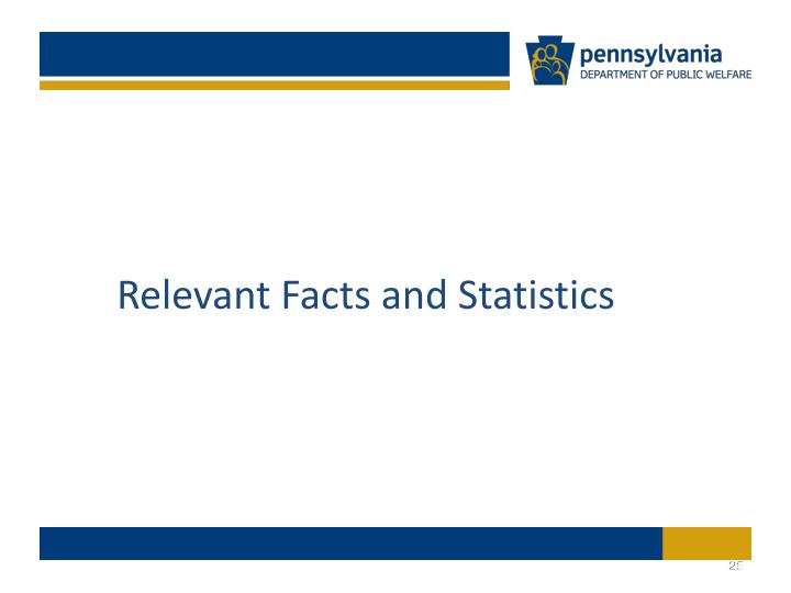 Relevant Facts and Statistics