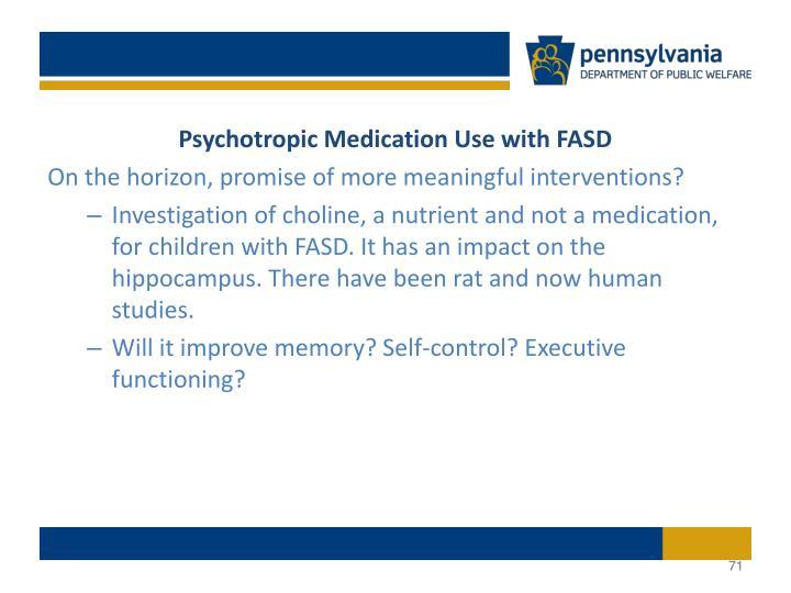 Psychotropic Medication Use with FASD