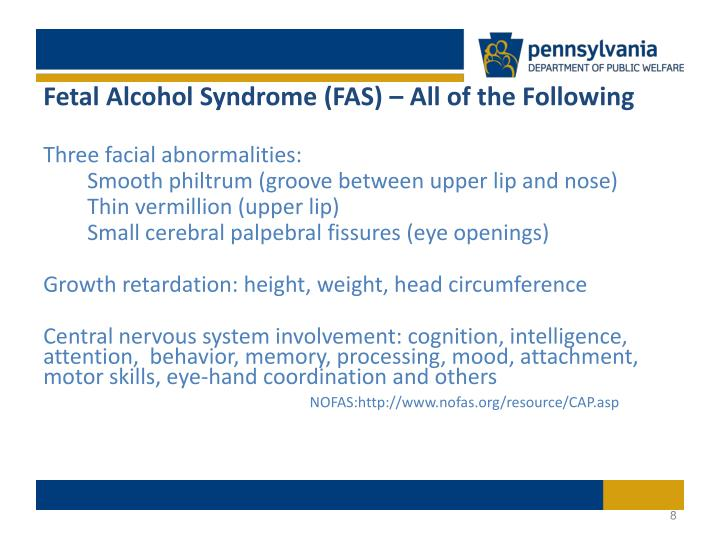 Fetal Alcohol Syndrome (FAS) – All of the Following