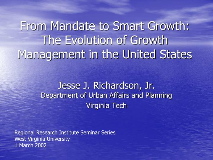 from mandate to smart growth the evolution of growth management in the united states n.