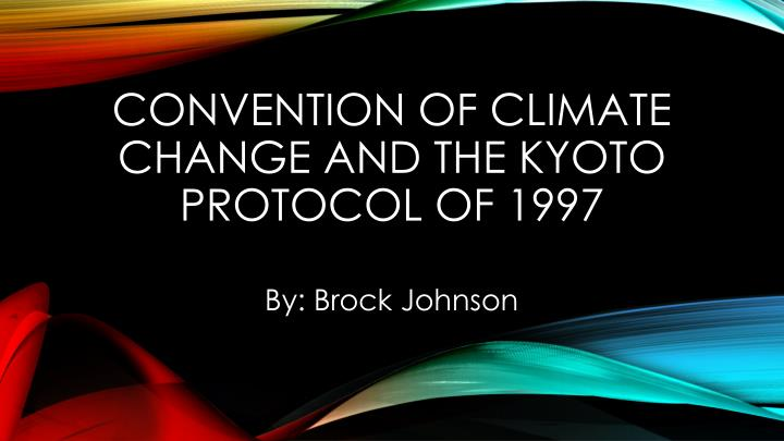 convention of climate change and the kyoto protocol of 1997 n.