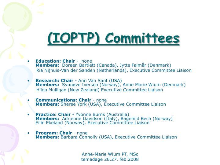 (IOPTP) Committees