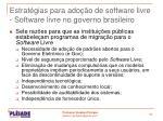 estrat gias para ado o de software livre software livre no governo brasileiro1