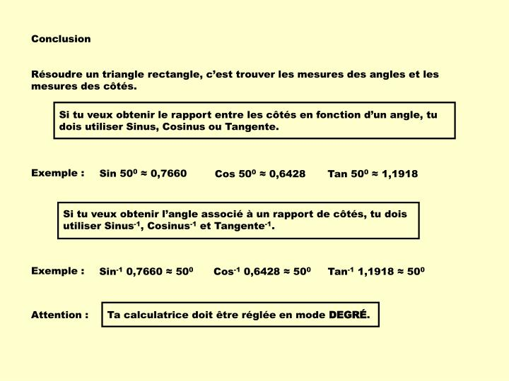 Si tu veux obtenir le rapport entre les côtés en fonction d'un angle, tu dois utiliser Sinus, Cosinus ou Tangente.