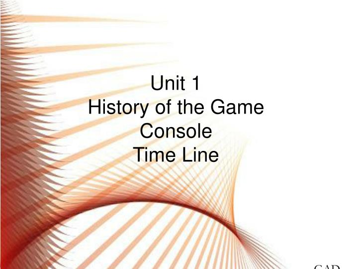 unit 1 history of the game console time line n.