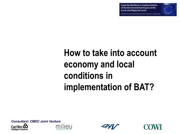 how to take into account economy and local conditions in implementation of bat n.