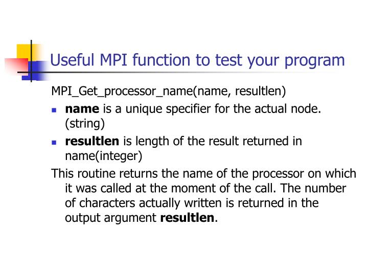 Useful MPI function to test your program