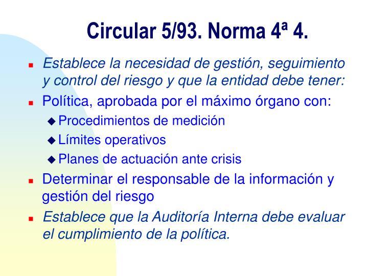 Circular 5/93. Norma 4ª 4.
