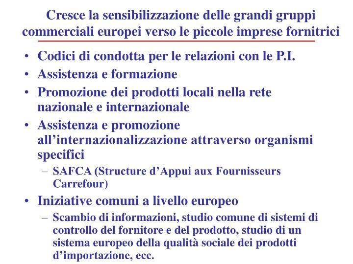 Cresce la sensibilizzazione delle grandi gruppi commerciali europei verso le piccole imprese fornitrici