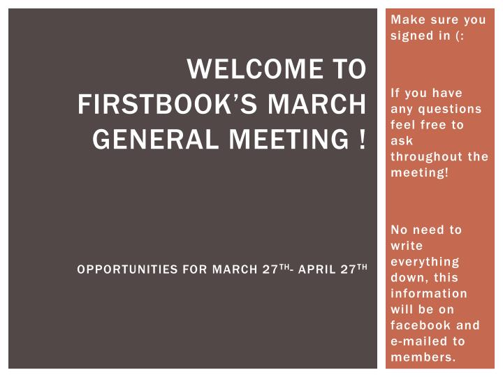 welcome to firstbook s march general meeting opportunities for march 27 th april 27 th n.
