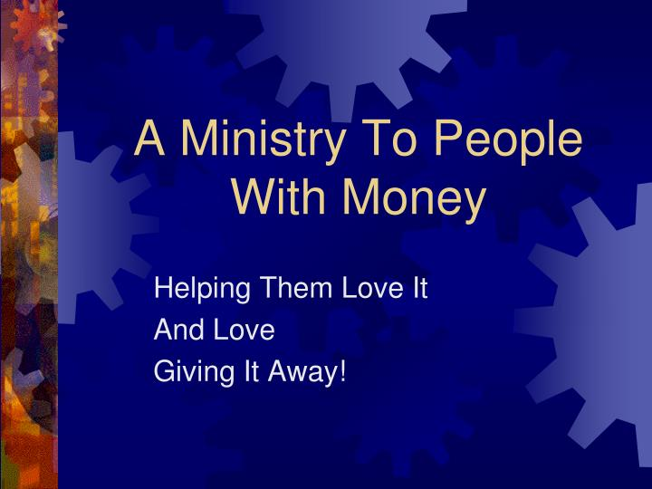 a ministry to people with money n.
