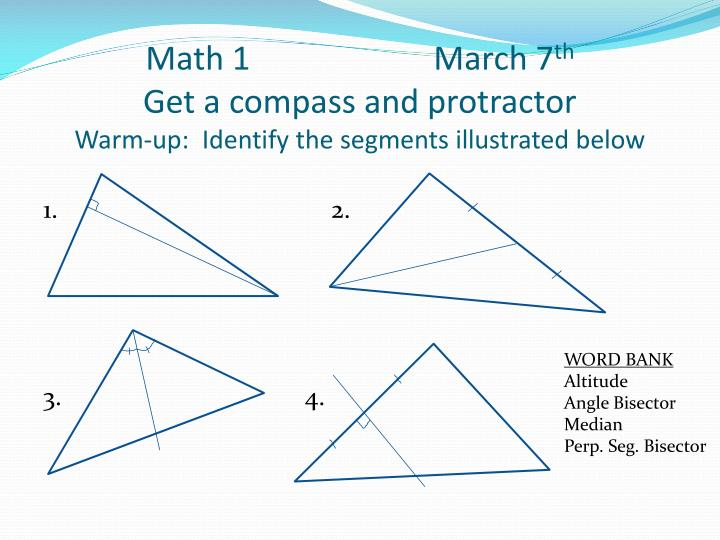 math 1 march 7 th get a compass and protractor warm up identify the segments illustrated below n.