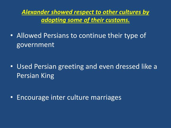 Alexander showed respect to other