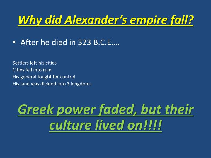 Why did Alexander's empire fall?