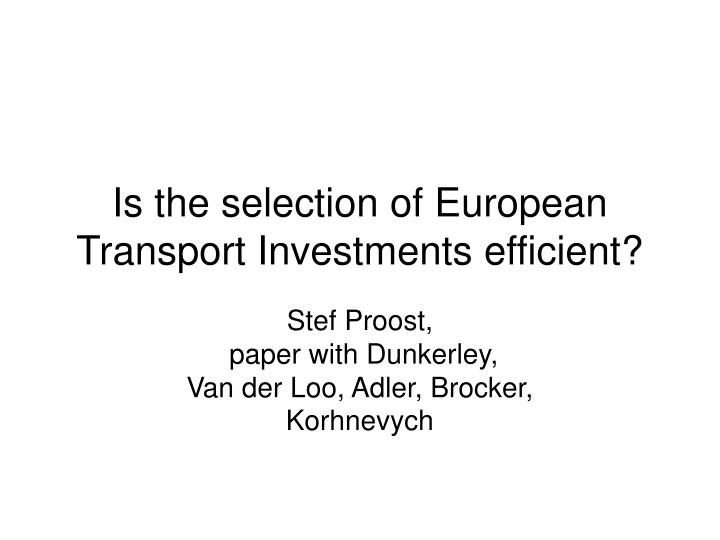 Is the selection of european transport investments efficient