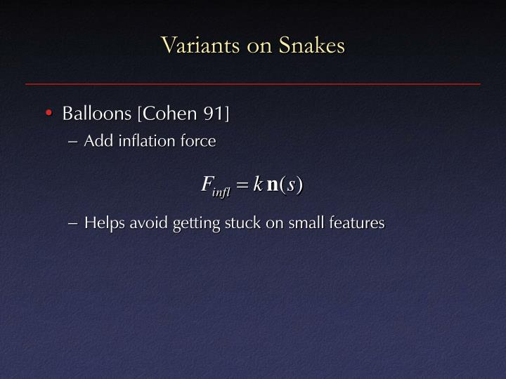 Variants on Snakes