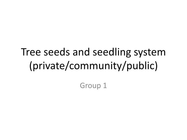 tree seeds and seedling system private community public n.