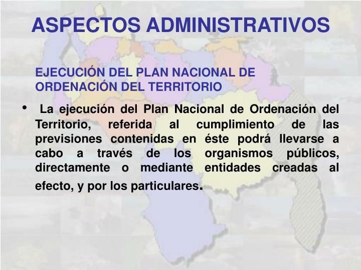 EJECUCIÓN DEL PLAN NACIONAL DE ORDENACIÓN DEL TERRITORIO
